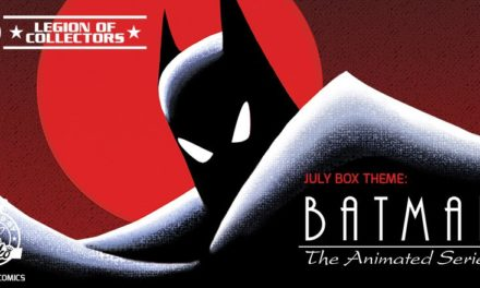 July's Legion of Collectors Box Theme Announced as Batman: The Animated Series!